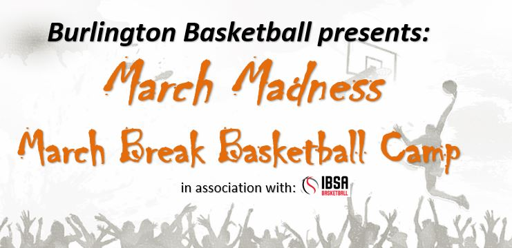 March Break Basketball Camp Burlington Ontario
